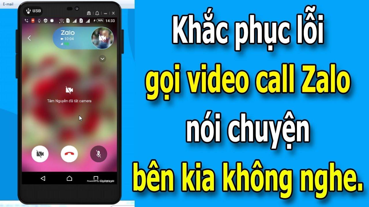 Cách khắc phục lỗi gọi video call không nói chuyện được