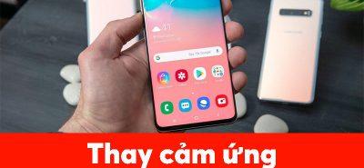 Thay cảm ứng Samsung S10