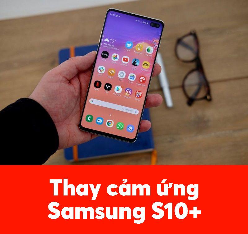 Thay cảm ứng Samsung S10 Plus