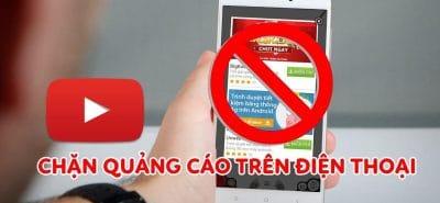 Mẹo chặn quảng cáo trên điện thoại cực hữu ích